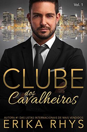 Clube dos Cavalheiros - Volume 1